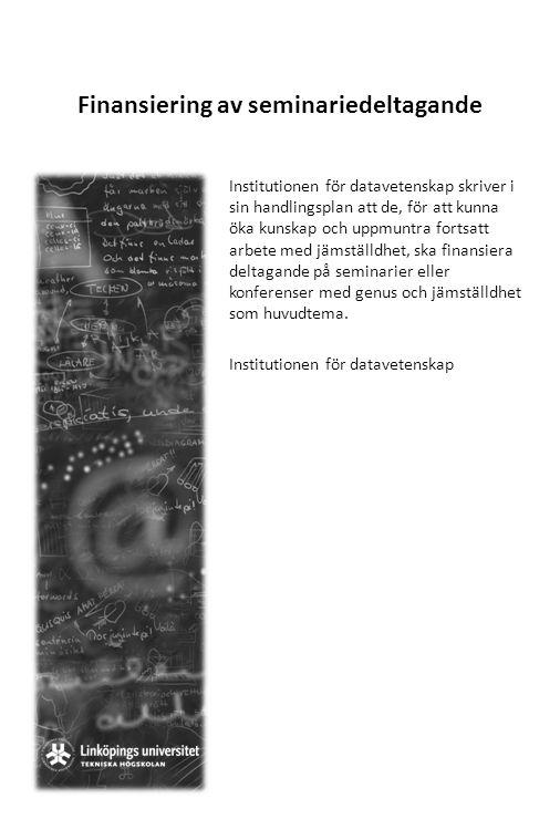 Finansiering av seminariedeltagande Institutionen för datavetenskap skriver i sin handlingsplan att de, för att kunna öka kunskap och uppmuntra fortsa