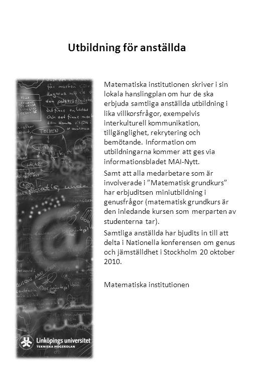 Utbildning för anställda Matematiska institutionen skriver i sin lokala hanslingplan om hur de ska erbjuda samtliga anställda utbildning i lika villko