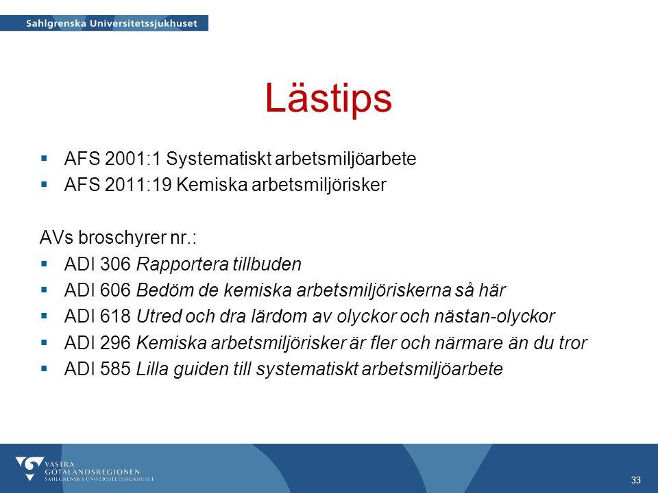 Lästips  AFS 2001:1 Systematiskt arbetsmiljöarbete  AFS 2011:19 Kemiska arbetsmiljörisker AVs broschyrer nr.:  ADI 306 Rapportera tillbuden  ADI 6