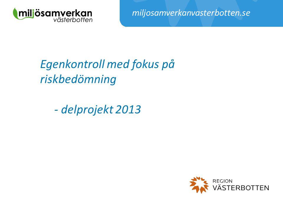 Egenkontroll med fokus på riskbedömning - delprojekt 2013 miljosamverkanvasterbotten.se
