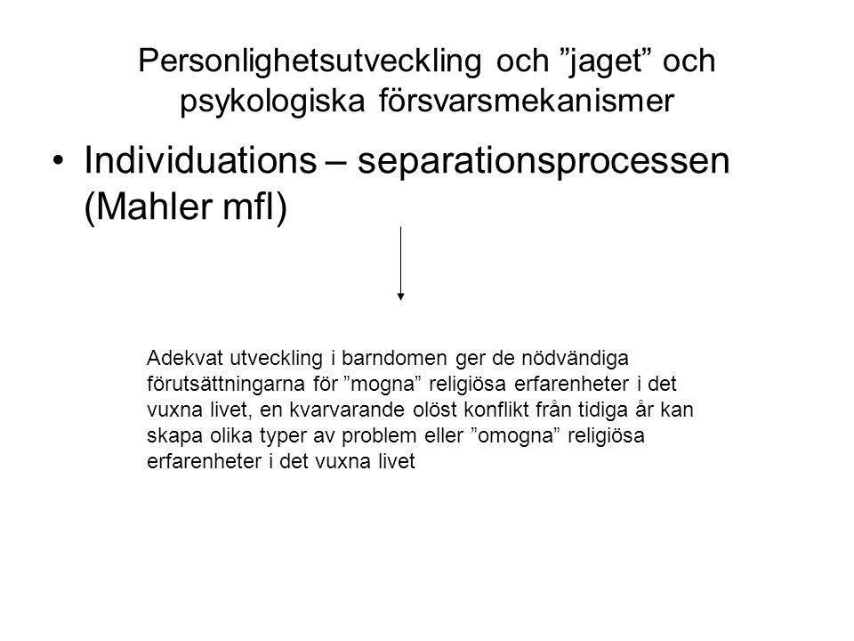 """Personlighetsutveckling och """"jaget"""" och psykologiska försvarsmekanismer Individuations – separationsprocessen (Mahler mfl) Adekvat utveckling i barndo"""