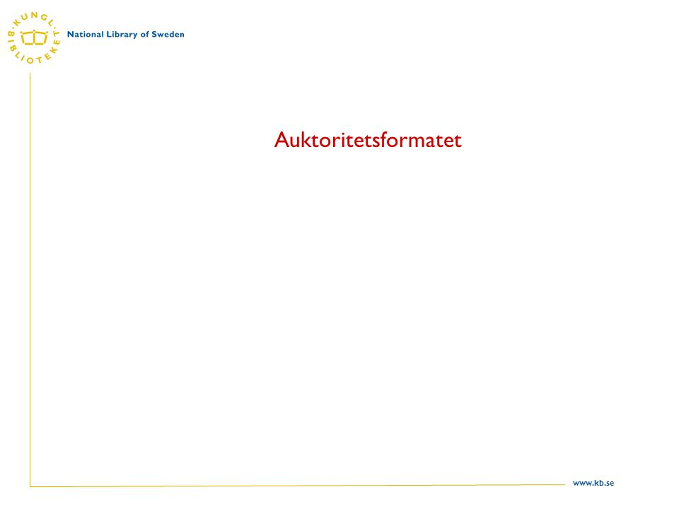 www.kb.se Auktoritetsformatet
