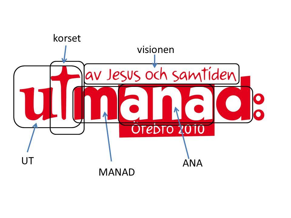 korset MANAD ANA visionen vägen vidare UT