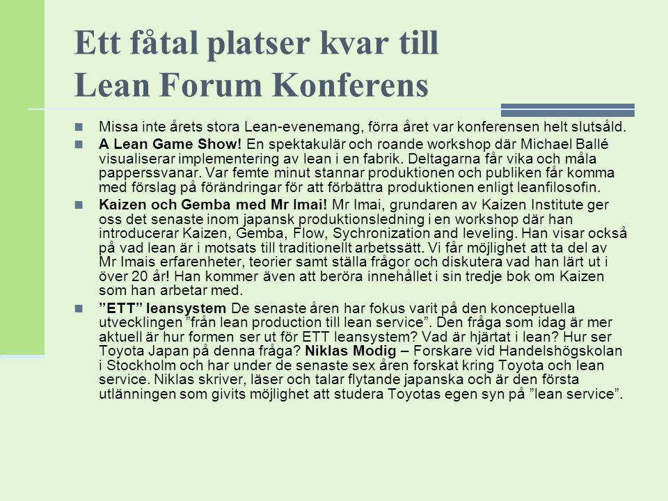 Ett fåtal platser kvar till Lean Forum Konferens Missa inte årets stora Lean-evenemang, förra året var konferensen helt slutsåld. A Lean Game Show! En