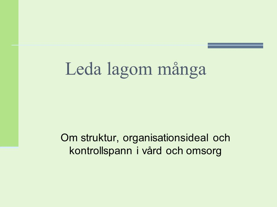 Strukturen OrganisationsidealetStuderade organisationer Vem?Vad?Vem?Vad.
