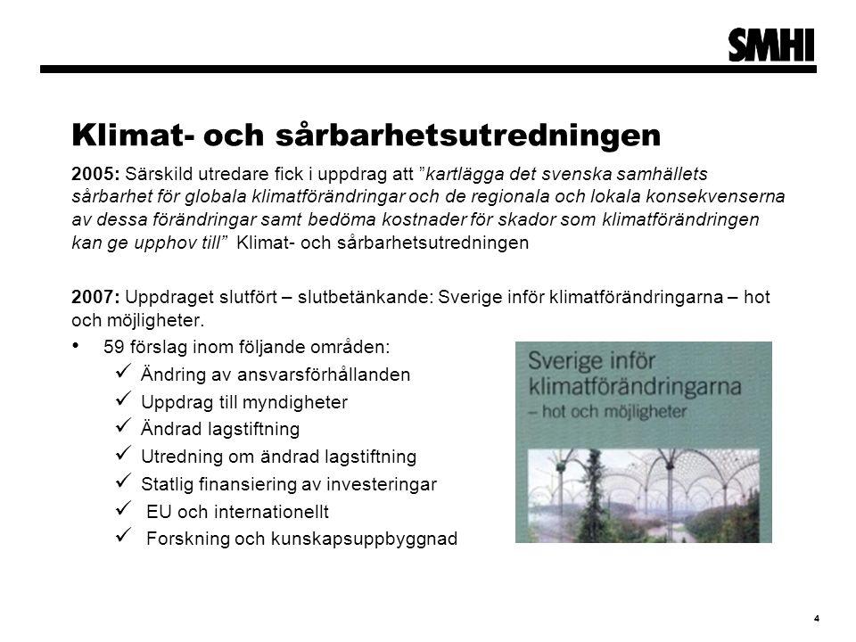 """Klimat- och sårbarhetsutredningen 2005: Särskild utredare fick i uppdrag att """"kartlägga det svenska samhällets sårbarhet för globala klimatförändringa"""