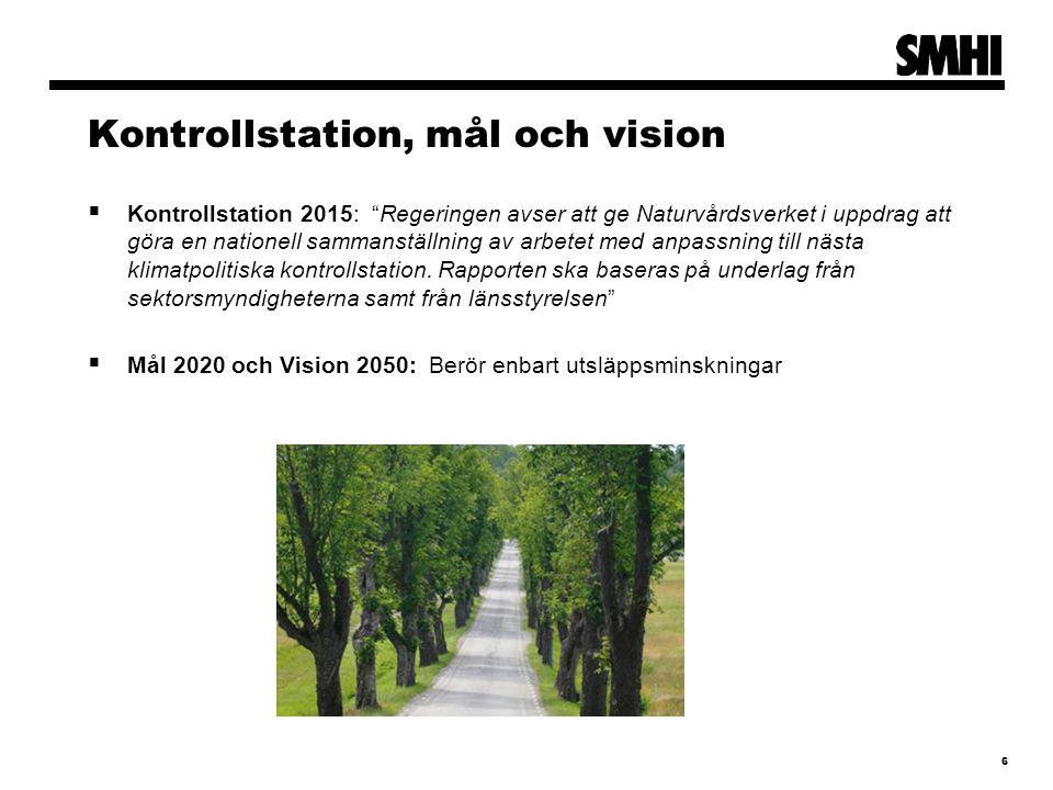"""Kontrollstation, mål och vision  Kontrollstation 2015: """"Regeringen avser att ge Naturvårdsverket i uppdrag att göra en nationell sammanställning av a"""