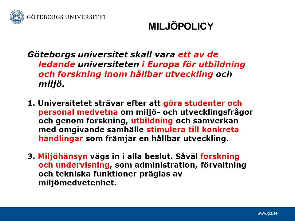 www.gu.se Göteborgs universitet skall vara ett av de ledande universiteten i Europa för utbildning och forskning inom hållbar utveckling och miljö.