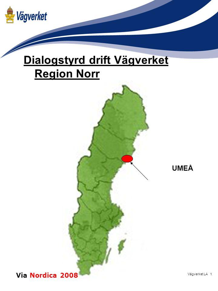 1Vägverket LA Dialogstyrd drift Vägverket Region Norr UMEÅ Via Nordica 2008