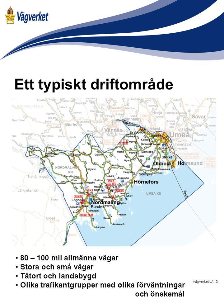 3Vägverket LA Ett typiskt driftområde 80 – 100 mil allmänna vägar Stora och små vägar Tätort och landsbygd Olika trafikantgrupper med olika förväntningar och önskemål