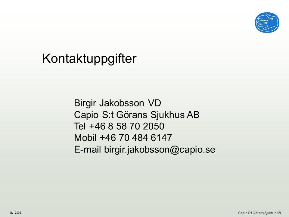 BJ 2005 Capio S:t Görans Sjukhus AB Kontaktuppgifter Birgir Jakobsson VD Capio S:t Görans Sjukhus AB Tel +46 8 58 70 2050 Mobil +46 70 484 6147 E-mail birgir.jakobsson@capio.se