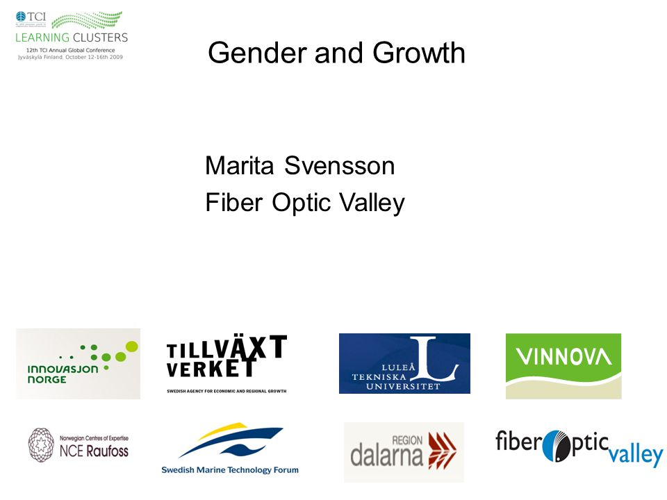 Gender and Growth Marita Svensson Fiber Optic Valley