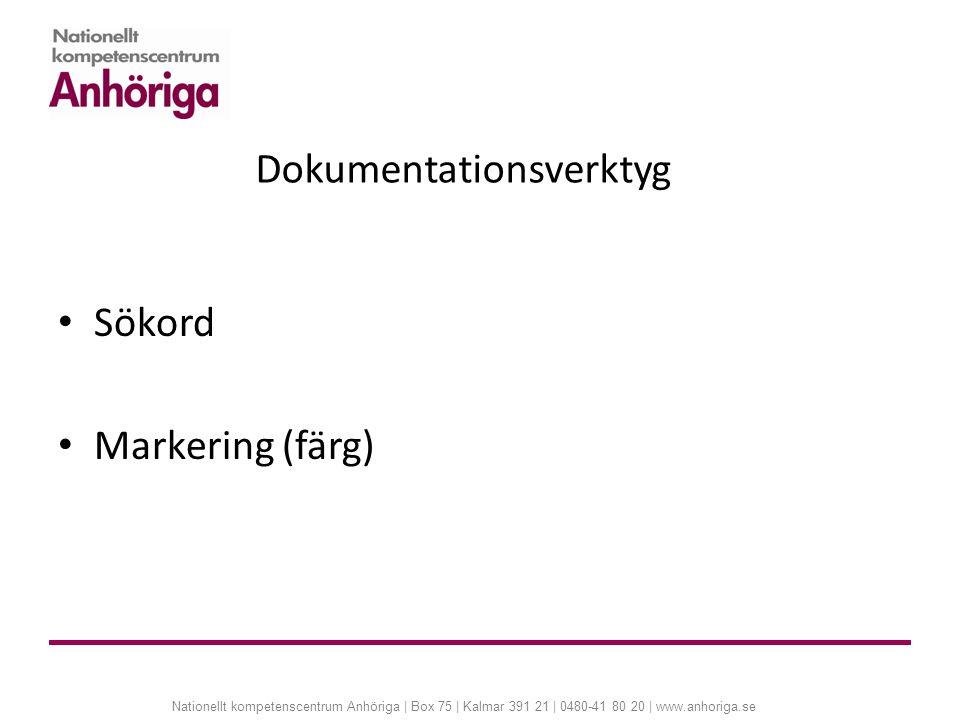 Nationellt kompetenscentrum Anhöriga | Box 75 | Kalmar 391 21 | 0480-41 80 20 | www.anhoriga.se Dokumentationsverktyg Sökord Markering (färg)