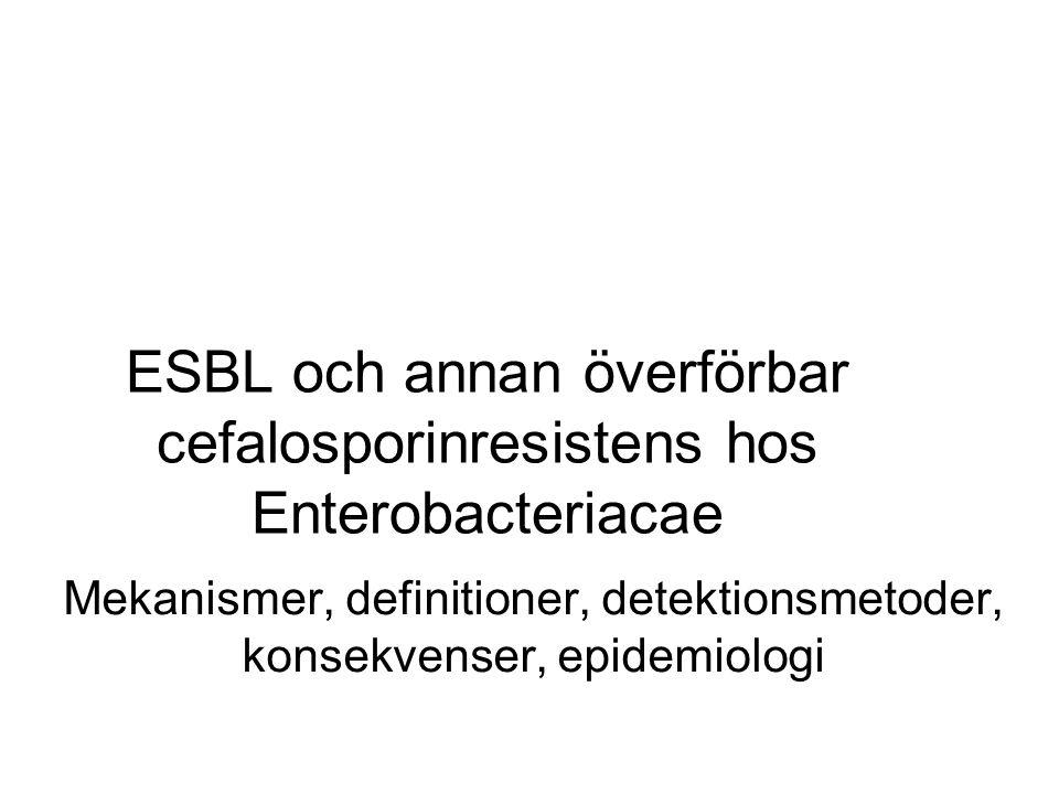 Andra överförbara bredspektrum- betalaktamaser hos Enterobacteriacae Cefalosporinaser –AmpC bla CMY, bla DHA, … Kromosomala ampC som blivit mobila och sprids via plasmider Alltid plasmidmedierad hos K.