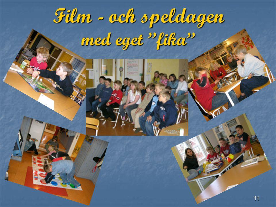 11 Film - och speldagen med eget fika