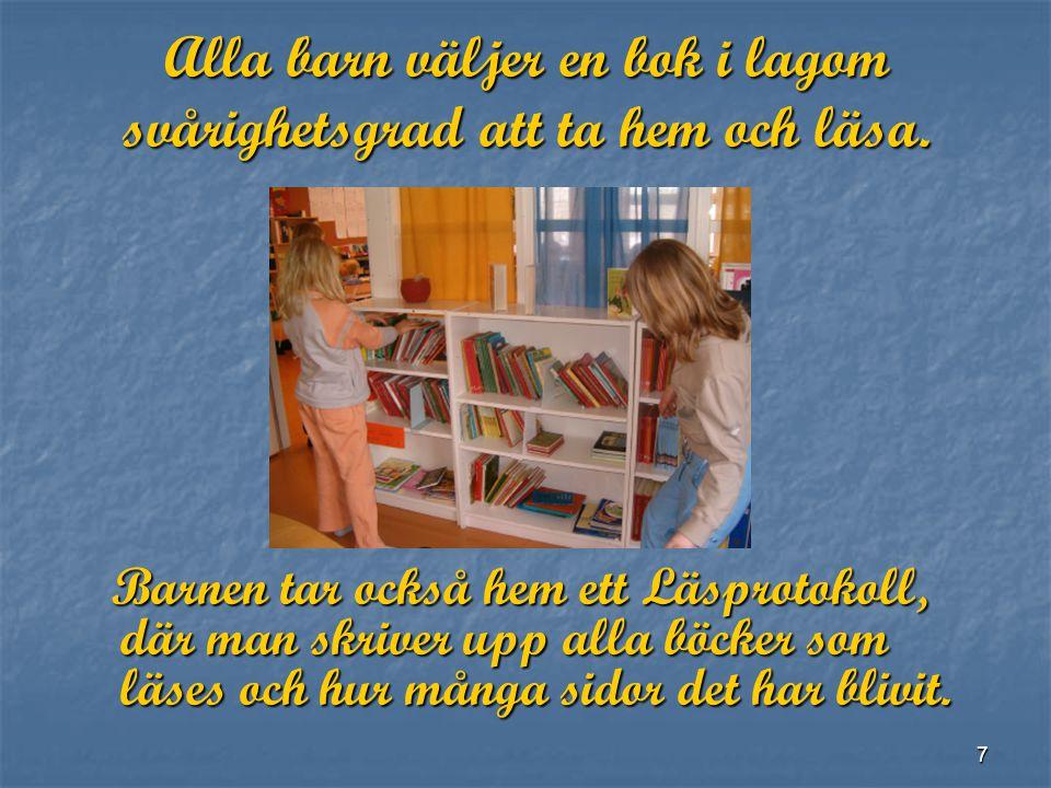 7 Alla barn väljer en bok i lagom svårighetsgrad att ta hem och läsa.