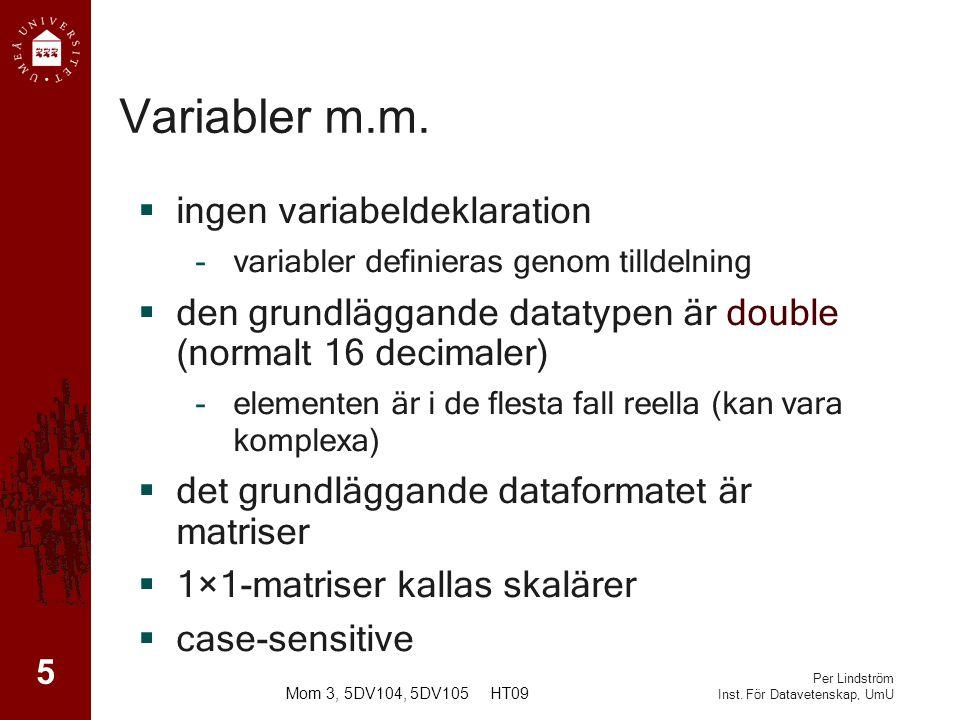 Per Lindström Inst.För Datavetenskap, UmU Variabler m.m.