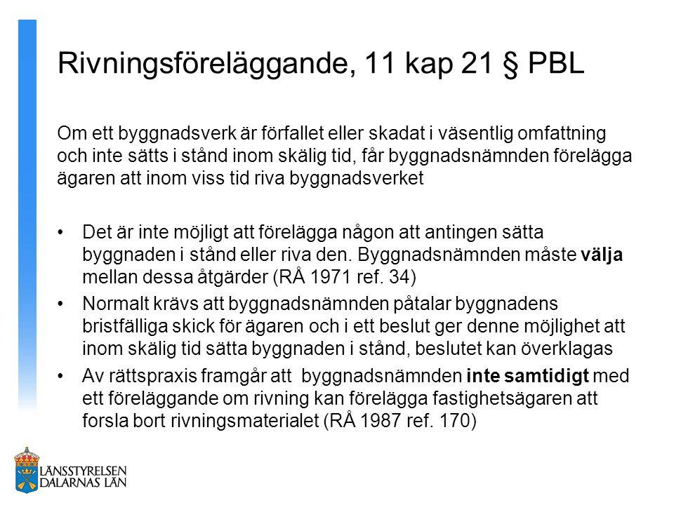 Exempel på användbara formuleringar Adressat och tidpunkt: Byggnadsnämnden förelägger med stöd av 11 kap 19 § PBL ägaren till fastigheten Berga 2:1, Anders Bengtsson, att senast 2013-05-01 ha åtgärdat fastigheten med att …………..(åtgärd) Johan och Stina Persson, ägare till fastigheten Noret 3:3, föreläggs med stöd av 11 kap 21 § PBL att senast tre månader efter delgivning av detta beslut riva ………..(åtgärd) Ägaren till fastigheten Åkra 5:4, Byggbolaget i Storköping AB, org.nr.