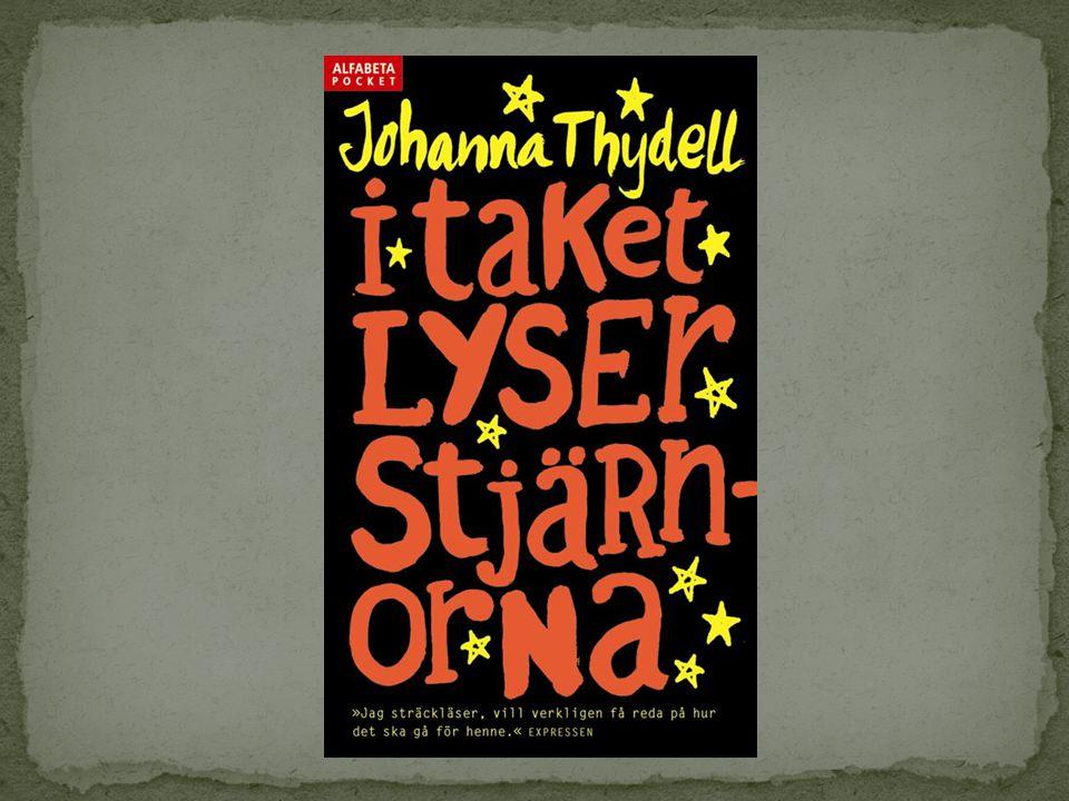 Johanna Thydell: Född 1980.Fick en elektrisk skrivmaskin av sin mamma när hon var tretton år.