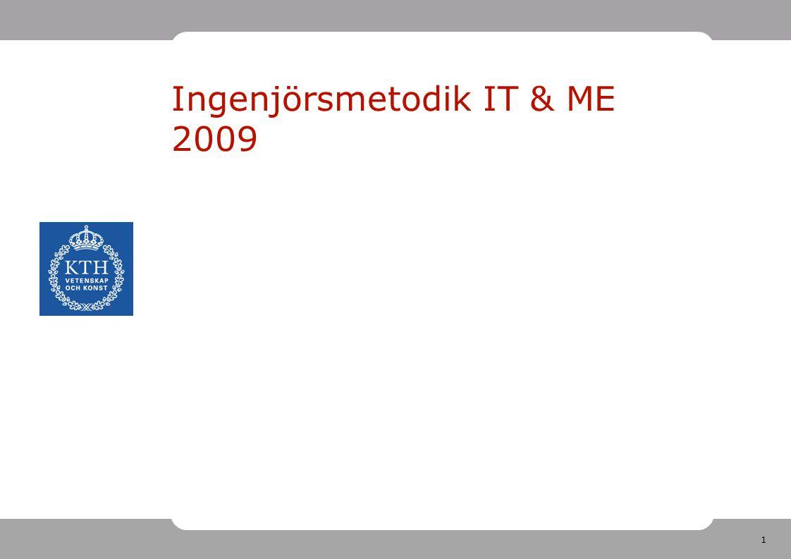 1 Ingenjörsmetodik IT & ME 2009
