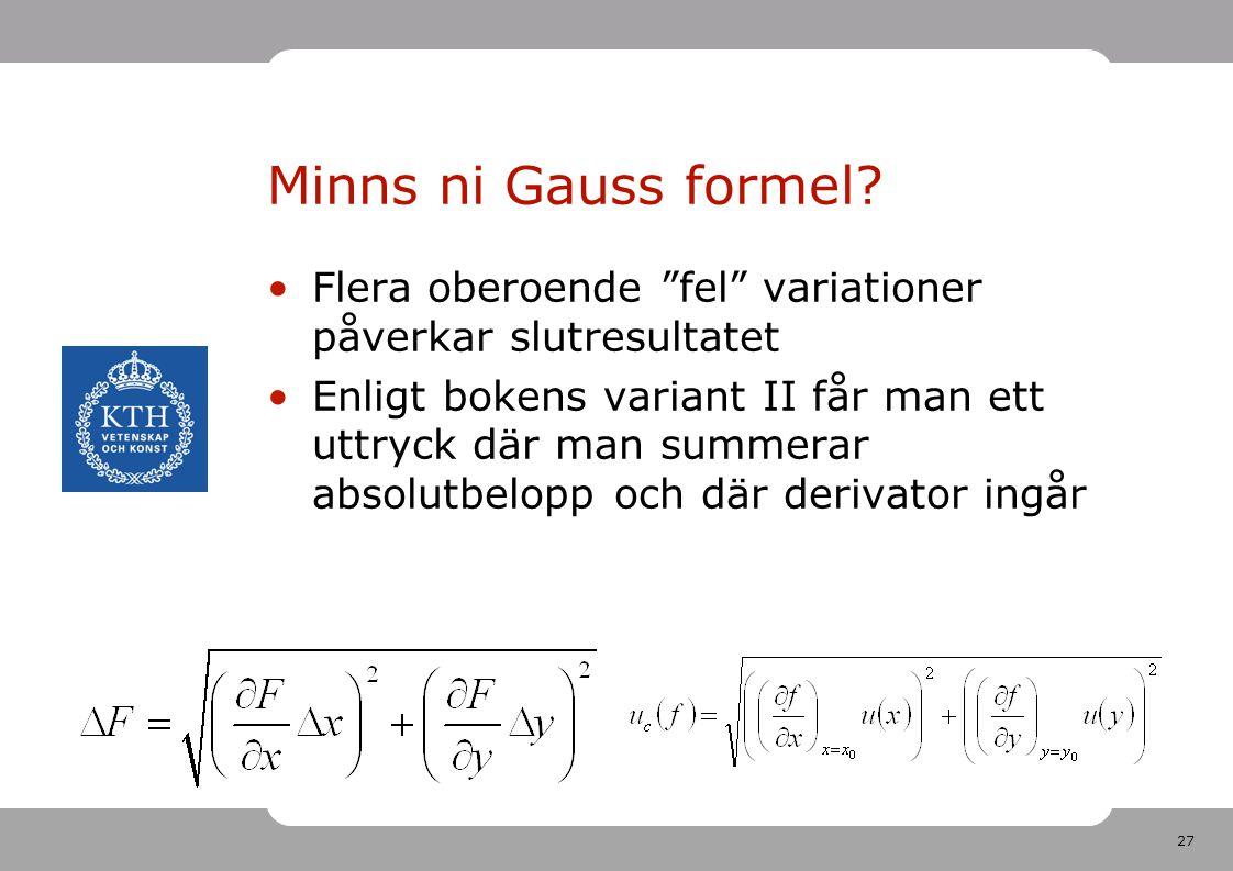 """27 Minns ni Gauss formel? Flera oberoende """"fel"""" variationer påverkar slutresultatet Enligt bokens variant II får man ett uttryck där man summerar abso"""