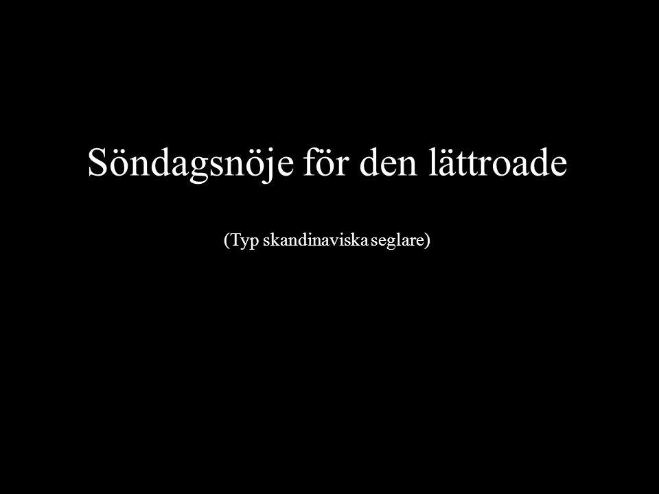 Söndagsnöje för den lättroade (Typ skandinaviska seglare)