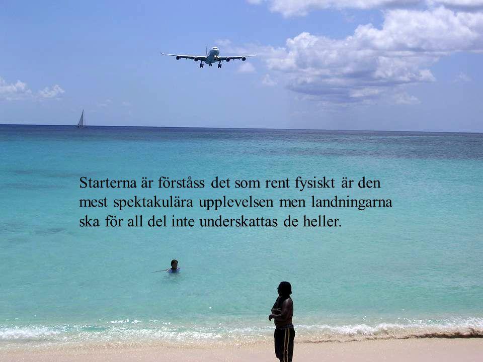 Starterna är förståss det som rent fysiskt är den mest spektakulära upplevelsen men landningarna ska för all del inte underskattas de heller.