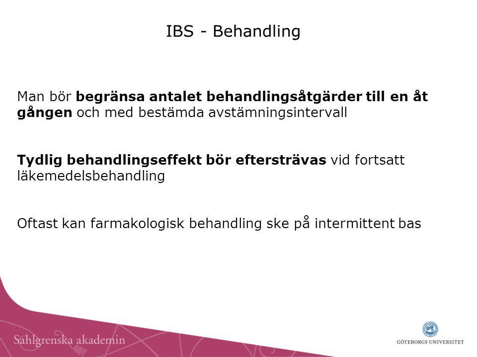 IBS - Behandling Man bör begränsa antalet behandlingsåtgärder till en åt gången och med bestämda avstämningsintervall Tydlig behandlingseffekt bör eft