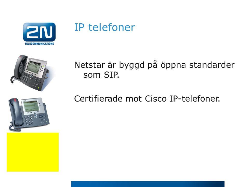 IP telefoner Netstar är byggd på öppna standarder som SIP. Certifierade mot Cisco IP-telefoner.