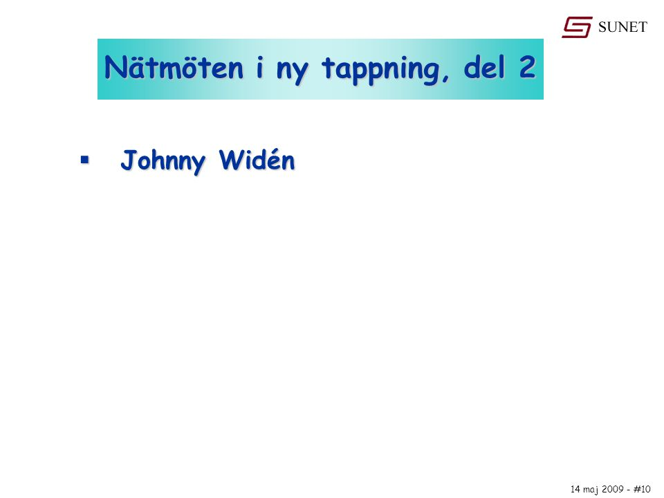 14 maj 2009 - #10 Nätmöten i ny tappning, del 2  Johnny Widén