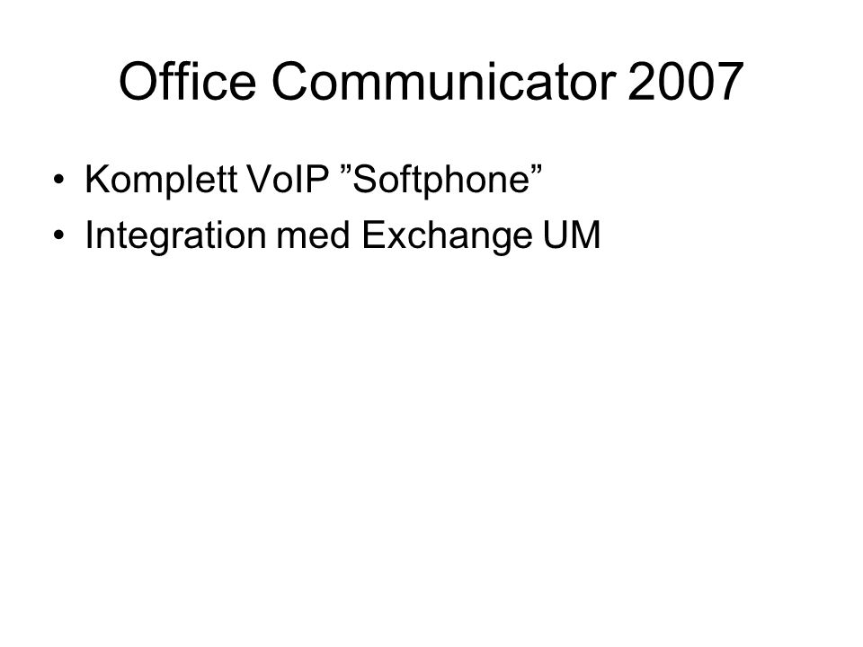 Office Communicator 2007 Komplett VoIP Softphone Integration med Exchange UM