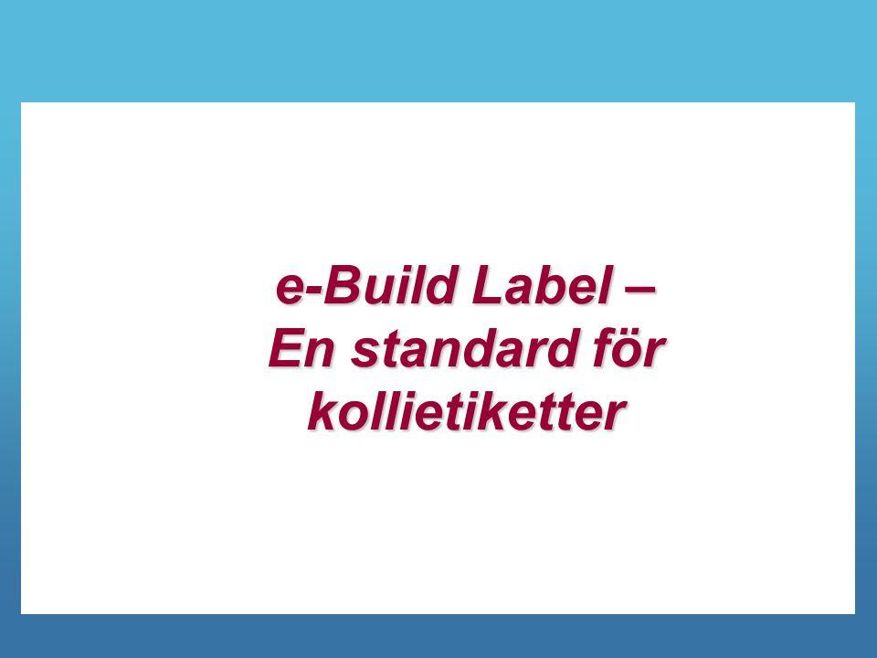 e-Build Label – En standard för kollietiketter