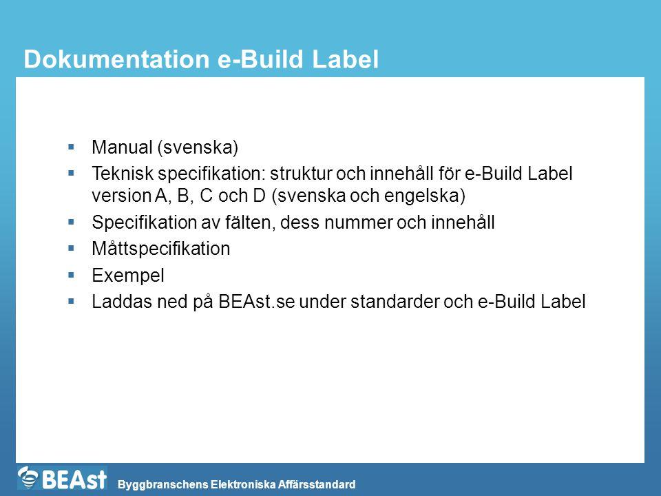 Byggbranschens Elektroniska Affärsstandard Dokumentation e-Build Label  Manual (svenska)  Teknisk specifikation: struktur och innehåll för e-Build L