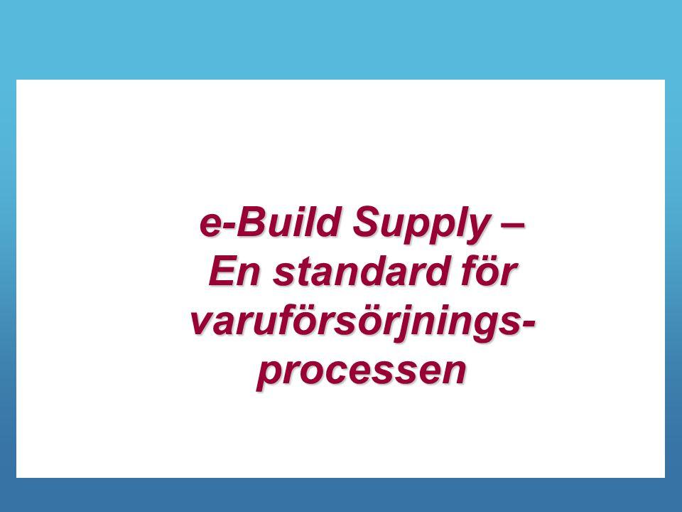 e-Build Supply – En standard för varuförsörjnings- processen
