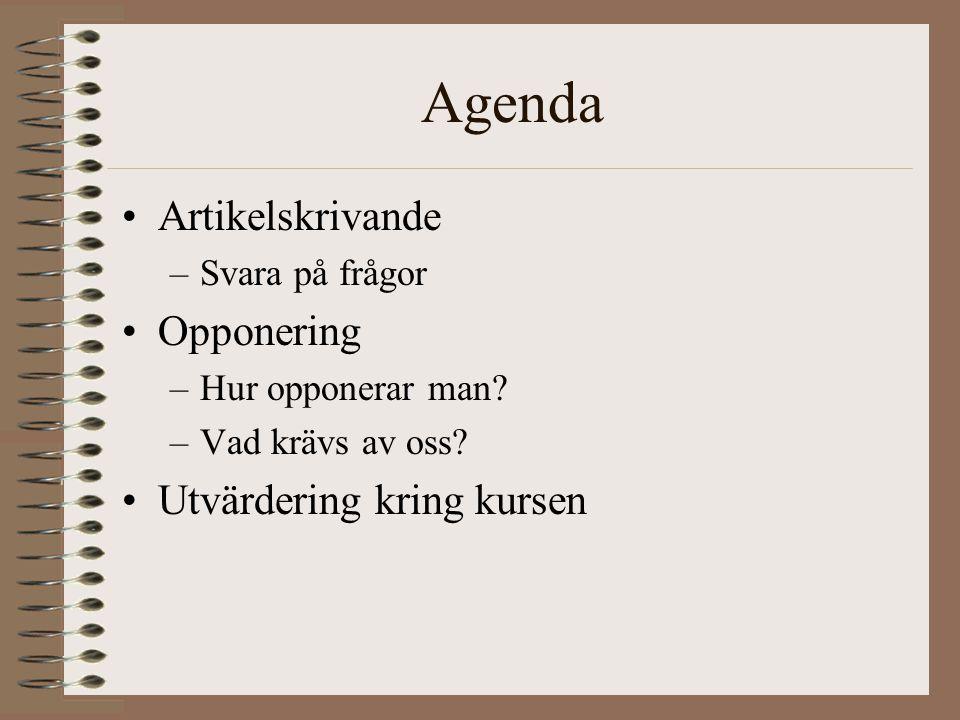 Agenda Artikelskrivande –Svara på frågor Opponering –Hur opponerar man.