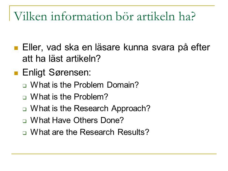 Vilken information bör artikeln ha? Eller, vad ska en läsare kunna svara på efter att ha läst artikeln? Enligt Sørensen:  What is the Problem Domain?