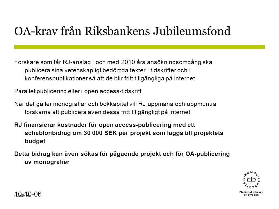 Sidnummer 10-10-06 OA-krav från Riksbankens Jubileumsfond Forskare som får RJ-anslag i och med 2010 års ansökningsomgång ska publicera sina vetenskapligt bedömda texter i tidskrifter och i konferenspublikationer så att de blir fritt tillgängliga på internet Parallellpublicering eller i open access-tidskrift När det gäller monografier och bokkapitel vill RJ uppmana och uppmuntra forskarna att publicera även dessa fritt tillgängligt på internet RJ finansierar kostnader för open access-publicering med ett schablonbidrag om 30 000 SEK per projekt som läggs till projektets budget Detta bidrag kan även sökas för pågående projekt och för OA-publicering av monografier