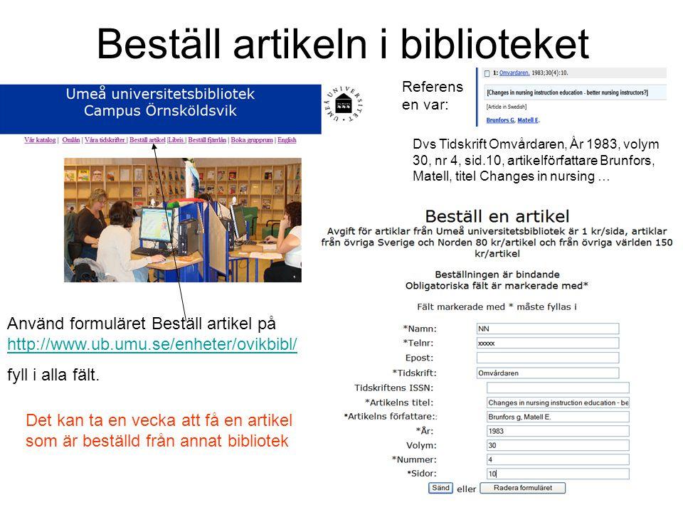 Beställ artikeln i biblioteket Använd formuläret Beställ artikel på http://www.ub.umu.se/enheter/ovikbibl/ http://www.ub.umu.se/enheter/ovikbibl/ fyll
