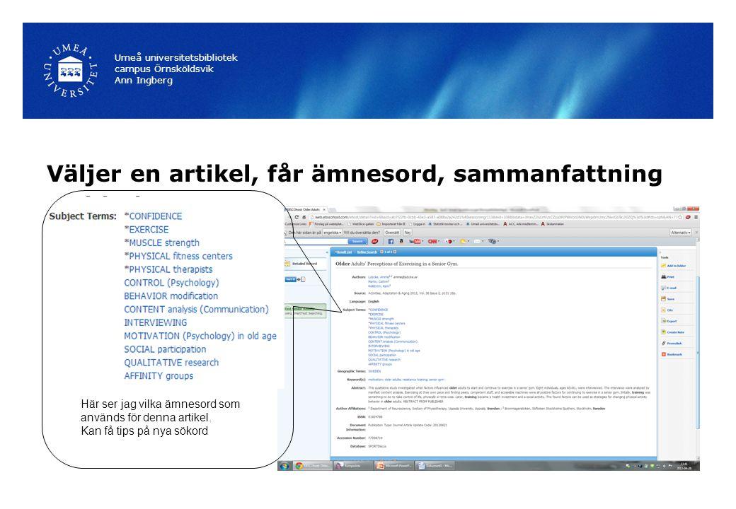 Väljer en artikel, får ämnesord, sammanfattning Umeå universitetsbibliotek campus Örnsköldsvik Ann Ingberg Här ser jag vilka ämnesord som används för denna artikel.