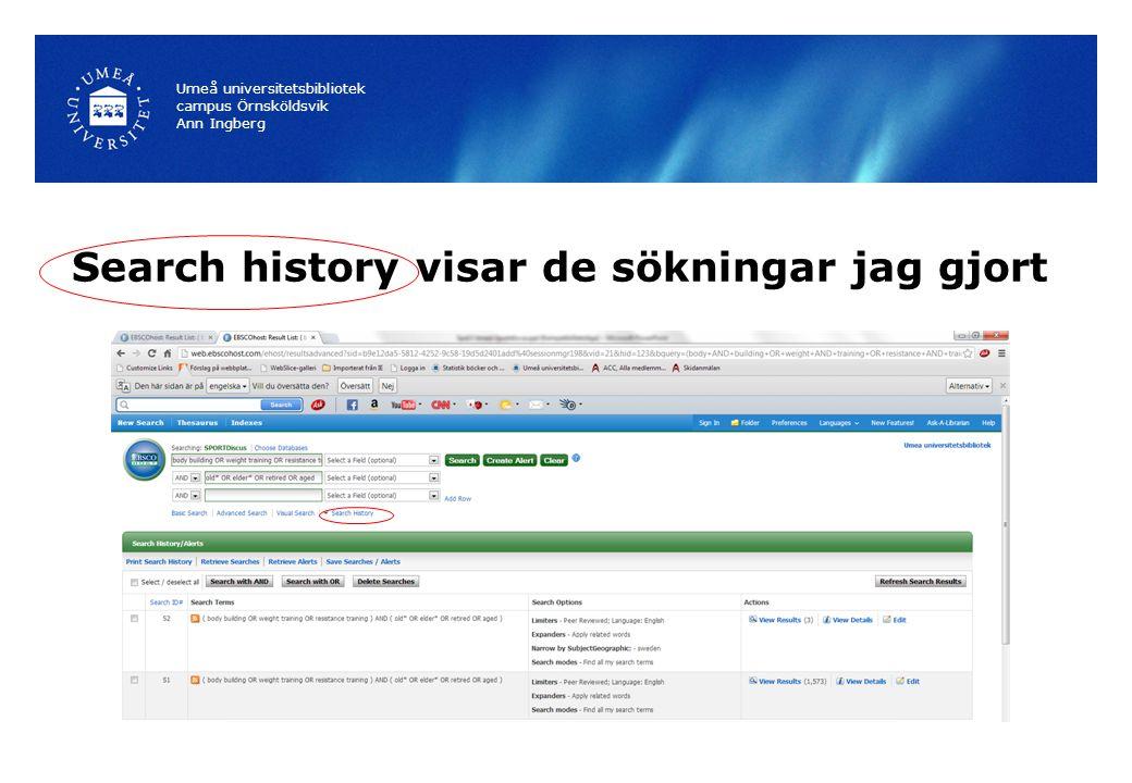 Search history visar de sökningar jag gjort Umeå universitetsbibliotek campus Örnsköldsvik Ann Ingberg