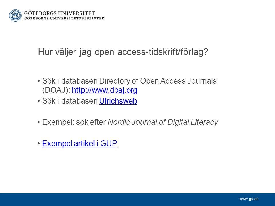 www.gu.se Hur väljer jag open access-tidskrift/förlag.