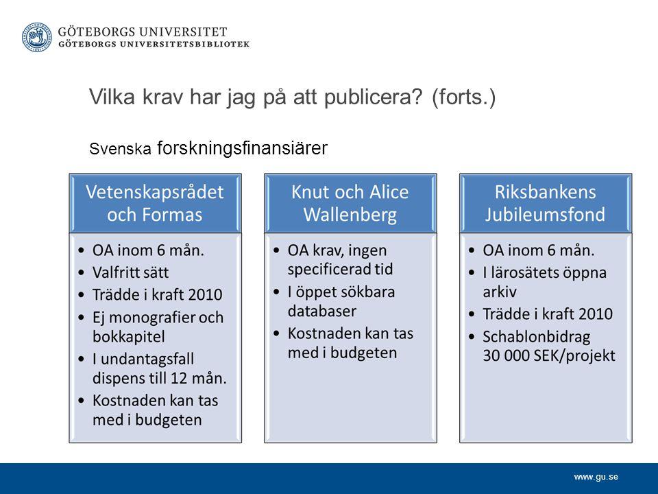 www.gu.se Vilka krav har jag på att publicera? (forts.) Svenska forskningsfinansiärer