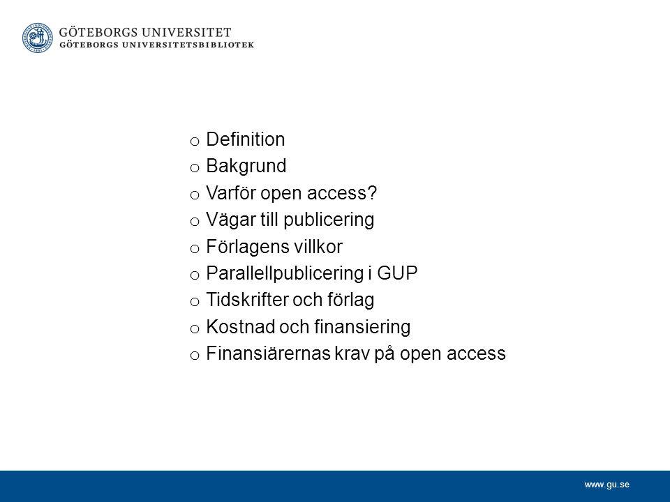 www.gu.se o Definition o Bakgrund o Varför open access.