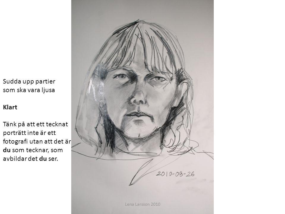 Du ska få lära dig grunderna för att teckna ett porträtt Sudda upp partier som ska vara ljusa Klart Tänk på att ett tecknat porträtt inte är ett fotog