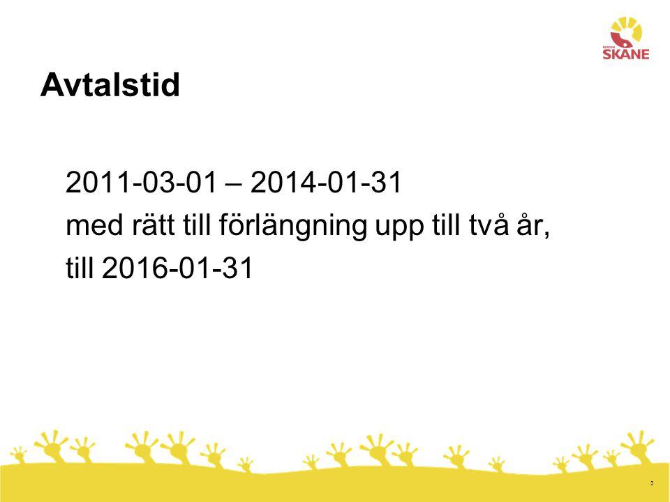 3 Avtalstid 2011-03-01 – 2014-01-31 med rätt till förlängning upp till två år, till 2016-01-31