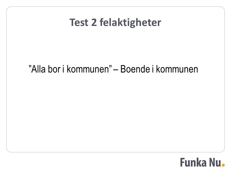 """Test 2 felaktigheter """"Alla bor i kommunen"""" – Boende i kommunen"""