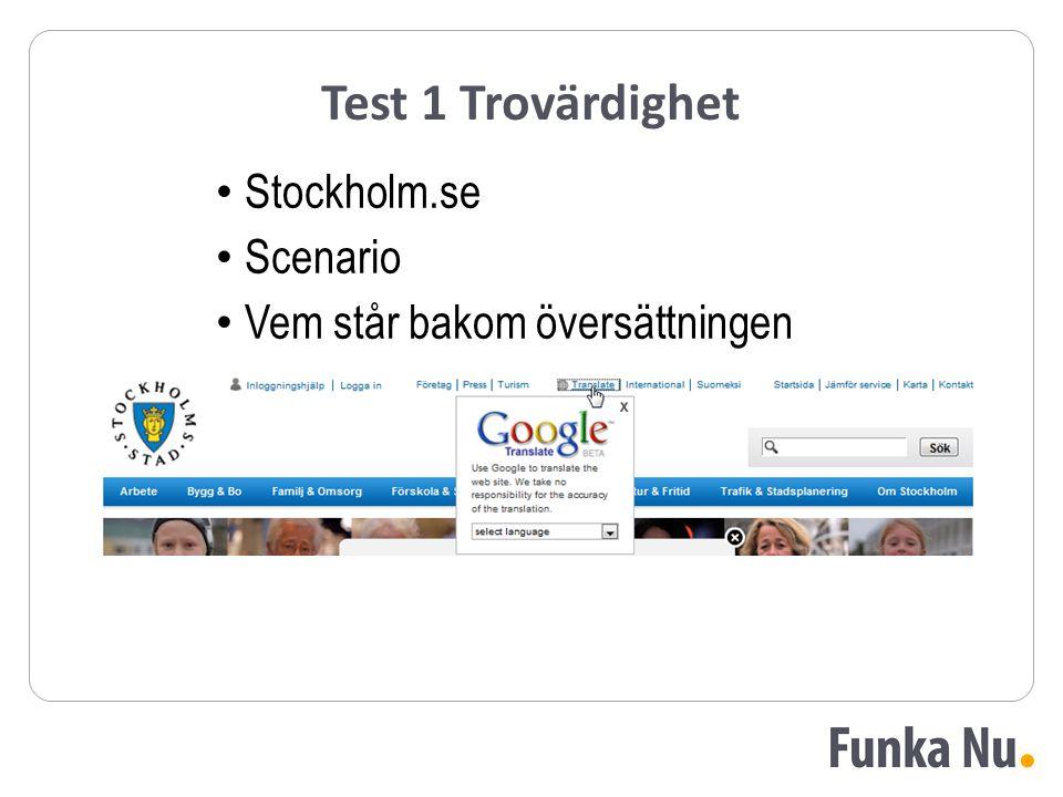 Test 1 Trovärdighet Stockholm.se Scenario Vem står bakom översättningen