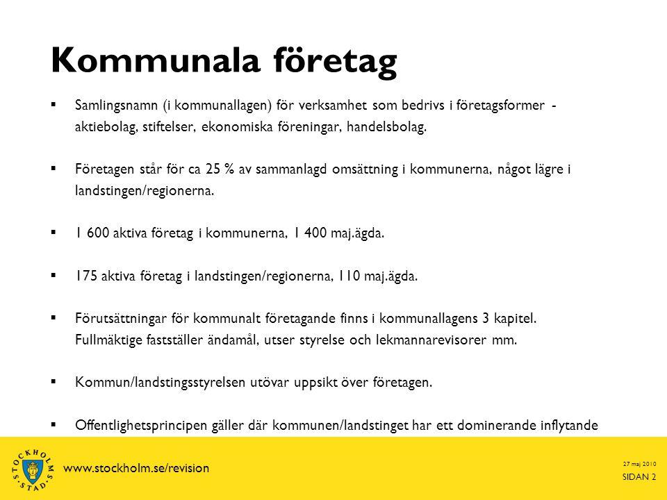27 maj 2010 SIDAN 13 www.stockholm.se/revision Tidplan för revisionsprocessen  Höstmöte hålls under oktober hos bolaget.