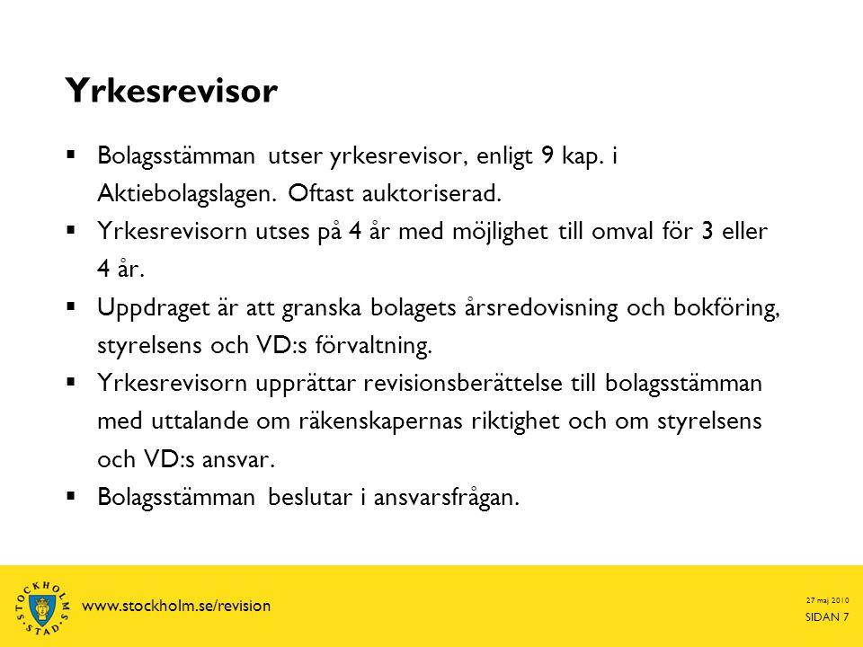 27 maj 2010 SIDAN 18 www.stockholm.se/revision Basgranskning  Bolagets arbete med internkontroll  Bolagets ekonomiska prognoser  Ägarens direktiv och uppdrag  Uppföljning av föregående års granskning