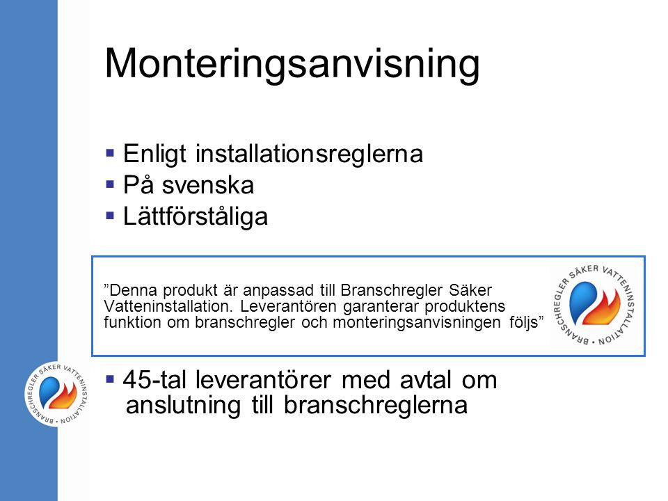 """ Enligt installationsreglerna  På svenska  Lättförståliga """"Denna produkt är anpassad till Branschregler Säker Vatteninstallation. Leverantören gara"""
